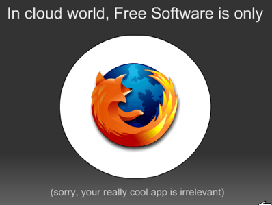 Firefox, the only relevant free software in the cloud