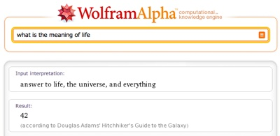 Wolfram Alpha knows the meaning of life